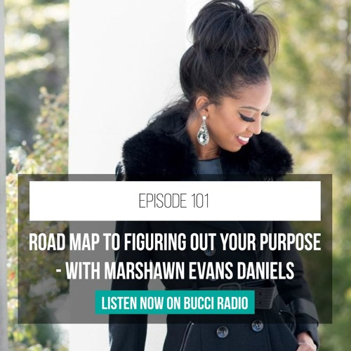 101: Road Map to Figuring Out Your Purpose - with Marshawn Evans Daniels