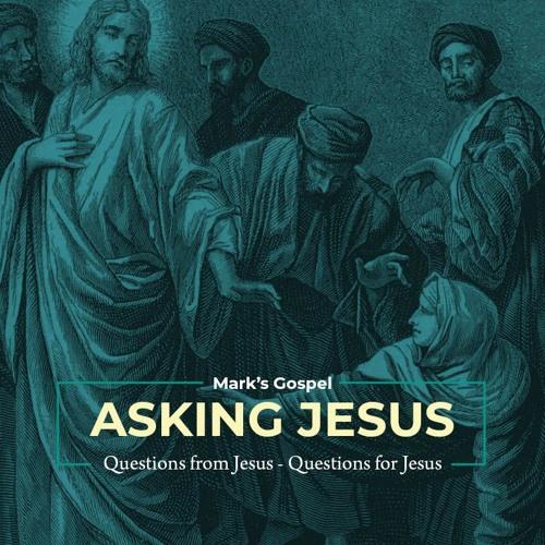 Asking Jesus
