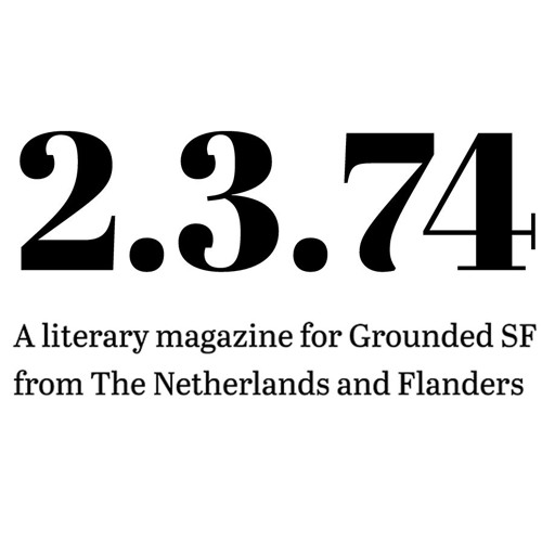 2.3.74 - A Literary Magazine for Grounded SF from the Netherlands and Flanders