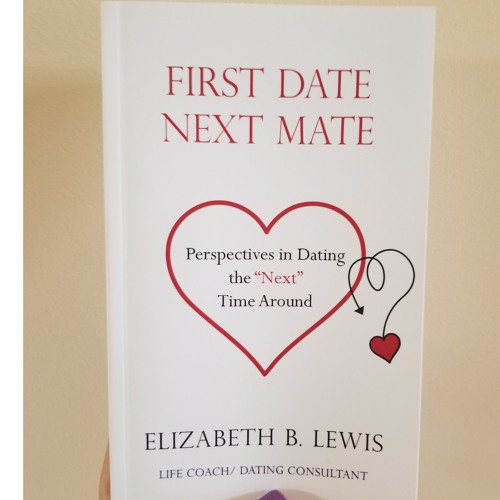 "03 - 09 - 18 ELIZABETH LEWIS - ""First Date Next Mate"""