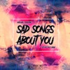 Keith Austin & Cjfromspace - Sad Songs About You (feat. Hi$E Cold & Gorgy)