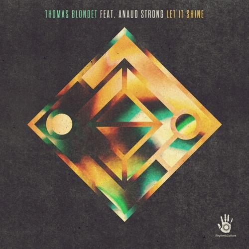 "Thomas Blondet Feat. Anaud Strong ""Let It Shine"" Rissa Garcia Dub Mix"