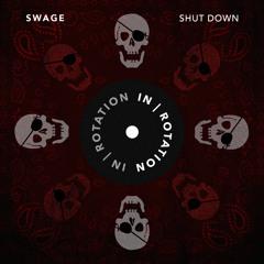 SWAGE - Shut Down