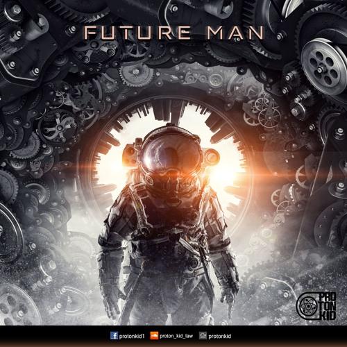 Proton Kid - Future Man(Out Now!)
