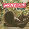 Jersey Club Takeover 7