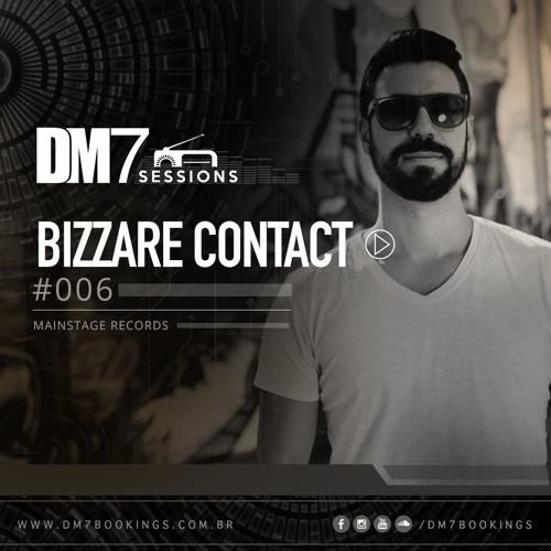 Bizzare Contact - DM7 Sessions #006 MIX 2018 (FREE DOWNLOAD)