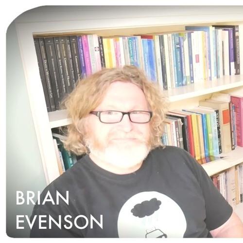 AEWCH 23: BRIAN EVENSON or THE HORROR-SELF