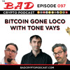 Bitcoin Gone Loco with Tone Vays