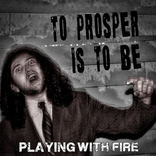 To Prosper is to Be