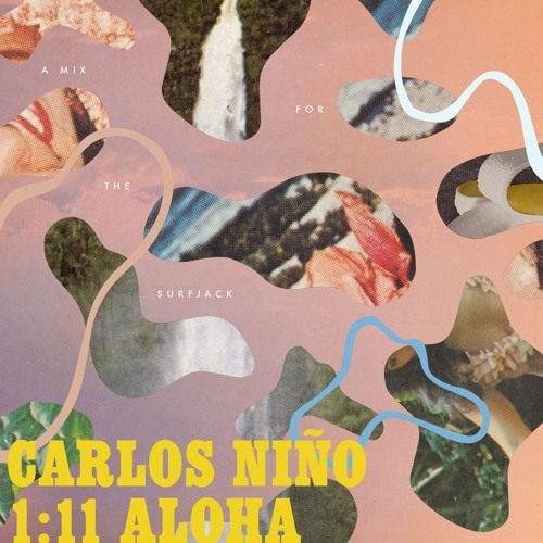 1:11 ALOHA: A Mix for Surfjack by Carlos Niño