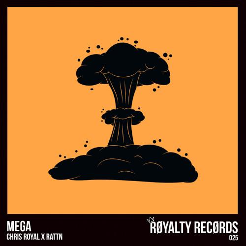 Chris Royal X Rattn - Mega
