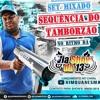 == SET MIXADO DO TAMBORZÃO DO DJ ZOINHO DA VIA SHOW DA 13 (2018)