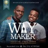 The Way Maker - Rev Igho(The Glorious Fountain Choir) ft Travis Greene|| 🕎 [Download||Repost]