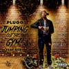 Download JUMPING OUT THE GYM Mp3