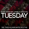Burak Yeter - Tuesday (Disel Tenoch & Junior Santos Circuit Mix)FREE DOWNLOAD + VIDEOREMIX