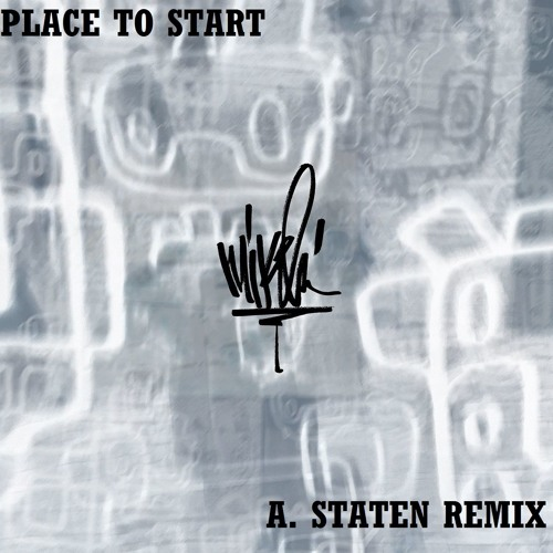 Place to Start (A. Staten Remix)