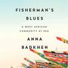 Fisherman's Blues by Anna Badkhen, read by Anna Badkhen