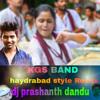 KGS BAND HYADRABAD STYLE REMIX BY DJ PRASHANTH DANDU.mp3