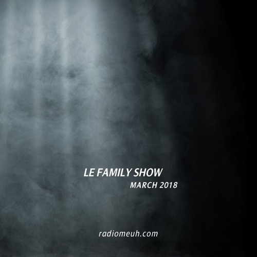 Le Family Show - March 2018