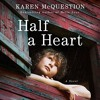 Half A Heart By Karen McQuestion Audiobook Excerpt