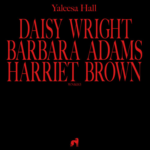 Yaleesa Hall - Daisy Barbara Harriet (WNK013)