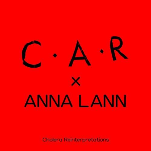 C.A.R. x Anna Lann - Cholera (Anna Lann Runway Edition)