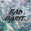 Bad Habit sama blake