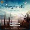 Download Samjho Na Ft Antarip (Feel The Chill) - Shine & Sukhen Mp3