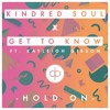 Premiere: Kindred Soul & Get To Know - Hold On f/ Kayleigh Gibson