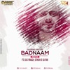 Badnam (Remix)Mankrit Aulakh Ft. Djs Vaggy, Stash & Dj Rik