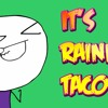 Raining Tacos - Parry Gripp