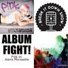 238 - P!nk vs. Alanis Morissette - Album Fight