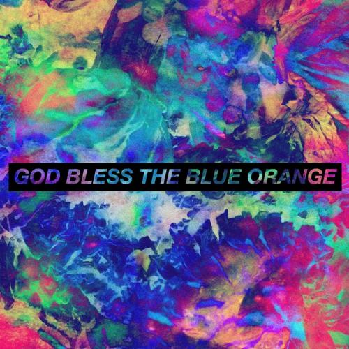 God Bless The Blue Orange