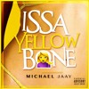 Michael Jaay - Issa Yellow Bone (NEW 2018)