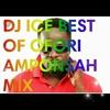 Download DJ ICE BEST OF OFORI AMPONSAH MIX Mp3
