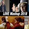Love Mashup 2018 – Biggest Hollywood And Bollywood Romantic Mashup