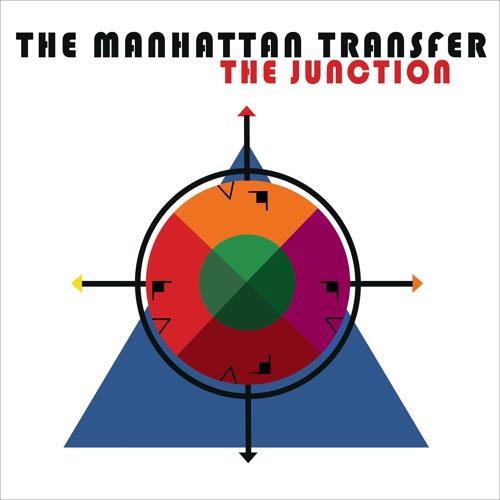The Manhattan Transfer : The Junction