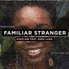 FAMILIAR STRANGER Feat. Sara Lugo