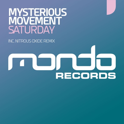 Mysterious Movement - Saturday (Nitrous Oxide Remix)