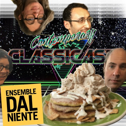 Contemporary ClassiCAST Episode IV: A NEW (MUSIC) BREAKFAST