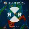 Detlef Ft Dajae - Deep Dip