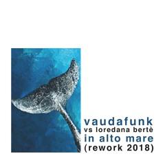 Vaudafunk - In Alto Mare (Rework 2018) [BUY = FREE DWNLD]