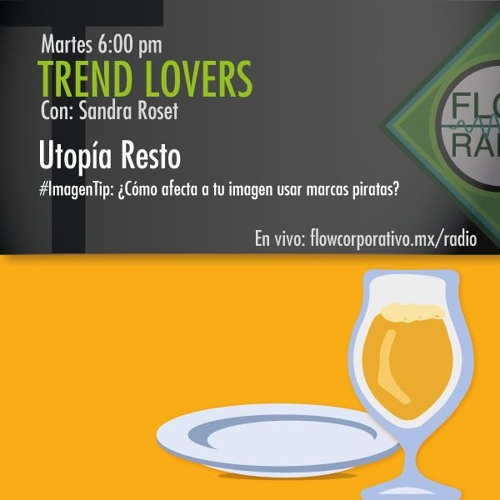 Trend Lovers 116 - Utopía Resto / Imagen tip: ¿Cómo afecta a tu imagen usar marcas piratas?