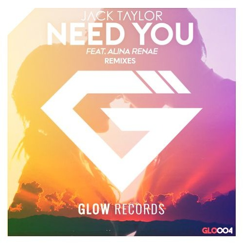 Jack Taylor - Need You Feat. Alina Renae [Charlie Dens Remix]