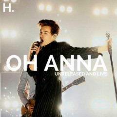 Harry Styles - Oh Anna - live and unreleased