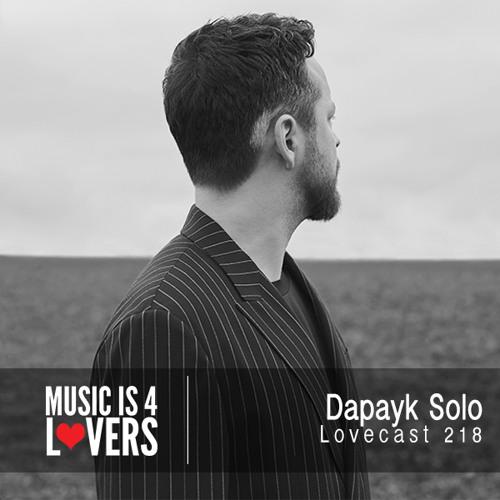 Lovecast 218 - Dapayk Solo [Musicis4Lovers.com]
