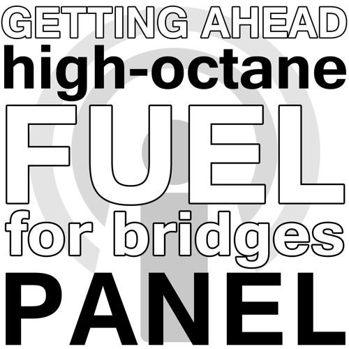 Getting Ahead: The High-Octane Fuel in Bridges Initiatives - Panel Webinar Podcast