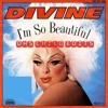 DIVINE - I'M SO BEAUTIFUL DHs CHILD EDITs