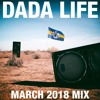 Dada Land - March 2018 Mix