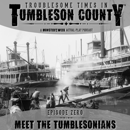 Troublesome Times in Tumbleson County™